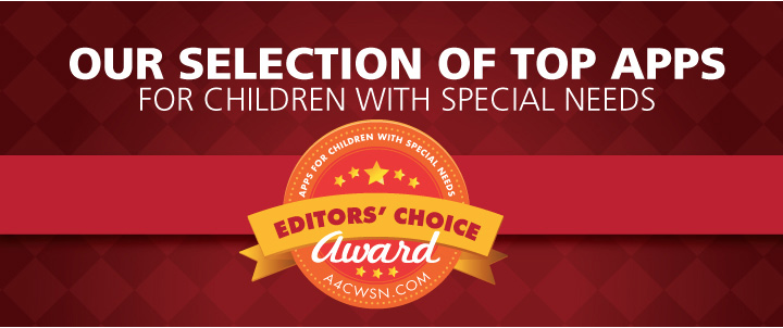 See.Touch.Learn.® receives an Editors' Choice award from Apps 4 Children With Special Needs (A4CWSN) !